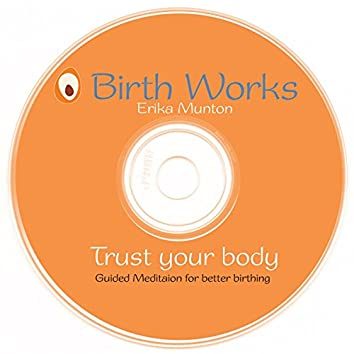 Trust Your Body Guided Meditation for Better Birthing