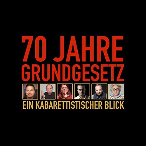 70 Jahre Grundgesetz: Ein kabarettistischer Blick