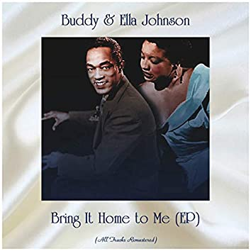 Bring It Home to Me (EP) [feat. Buddy Johnson and His Orchestra] [Remastered 2019]