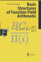 Basic Structures of Function Field Arithmetic by David Goss(1997-11-25)