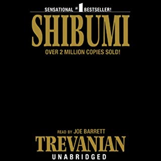 Shibumi                   By:                                                                                                                                 Trevanian                               Narrated by:                                                                                                                                 Joe Barrett                      Length: 16 hrs and 44 mins     1,541 ratings     Overall 4.2
