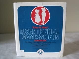 Like It Was: Bicentennial Games 'n Fun Handbook (The Acropolis Americana/Bicentennial Series)