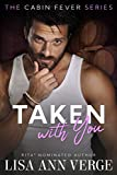 TAKEN WITH YOU (Cabin Fever Book 3) (English Edition)