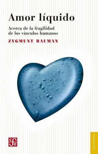 Amor líquido. Acerca de la fragilidad de los vínculos humanos (Psiquiatria y Psicologa)