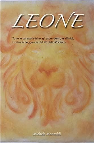 Leone: Caratteristiche, curiosità, miti e leggende del Re dello Zodiaco.