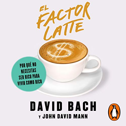 Page de couverture de El factor Latte [The Latte Factor]