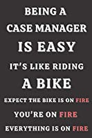 Being a Case manager IS Easy it's like riding a bike: Gifts for Case manager. Case manager Notebook,Case manager funny Gifts