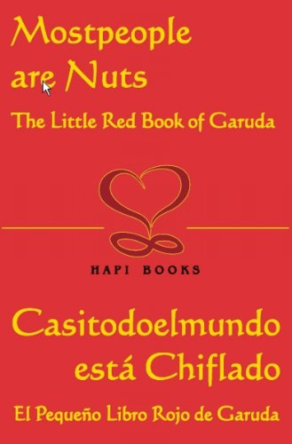 Mostpeople are Nuts: The Little Red Book of Garuda: The Wit and Wisdom of Isaac David Garuda-'A Little Red Book For Non Maoists' (English Edition)