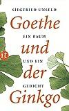Goethe und der Ginkgo: Ein Baum und ein Gedicht (insel taschenbuch) - Siegfried Unseld