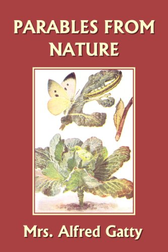 Parables from Nature (Yesterday's Classics) by [Margaret S. Gatty]