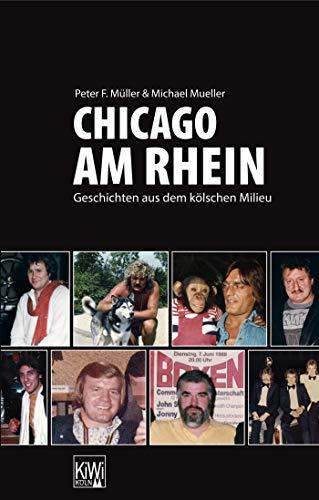 Chicago am Rhein: Geschichten aus dem kölschen Milieu