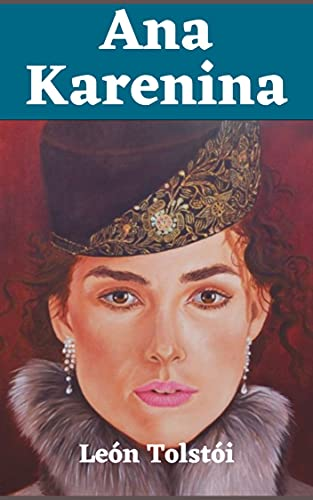 Ana Karenina: Libro completo (Spanish Edition)