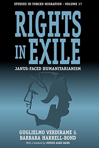 Rights in Exile: Janus-Faced Humanitarianism (Forced Migration)