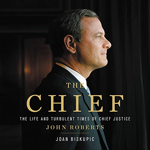 The Chief Audiobook By Joan Biskupic cover art
