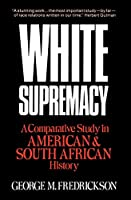 White Supremacy: A Comparative Study in American and South African History