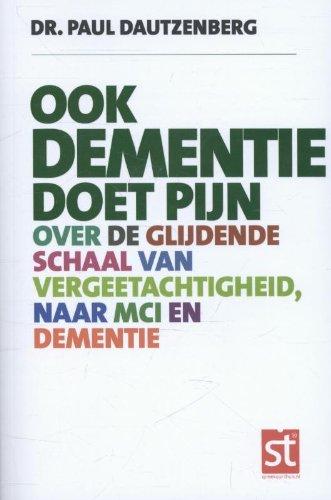 Ook dementie doet pijn: over de glijdende schaal van vergeetachtigheid, naar MCI en dementie