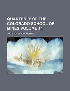 Quarterly of the Colorado School of Mines Volume 14