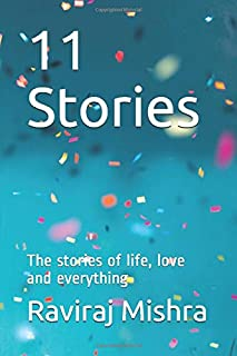 11 Stories: The stories of life, love and everything