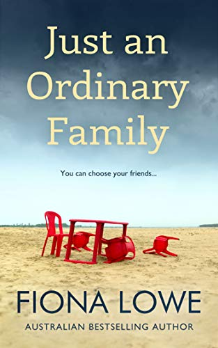 Just An Ordinary Family : You can choose your friends ... by [Fiona Lowe]