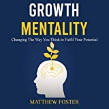 Growth Mentality: Changing the Way You Think...
