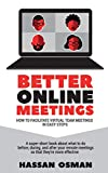 Better Online Meetings: How to Facilitate Virtual Team Meetings in Easy Steps (A super-short book ab...