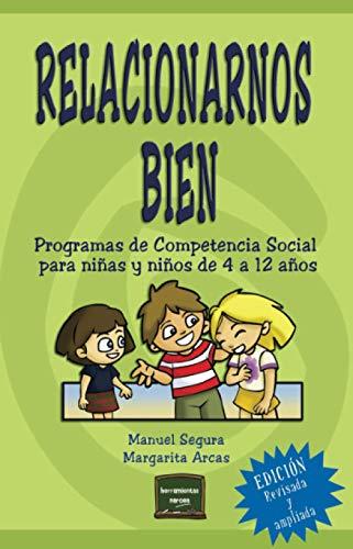 Relacionarnos bien (ampliada): Programas de Competencia Social para niñas y niños de 4 a 12 años: 17 (Herramientas)