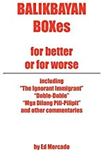 Balikbayan Boxes: For Better or For Worse by Ed Mercado (2010-05-20)