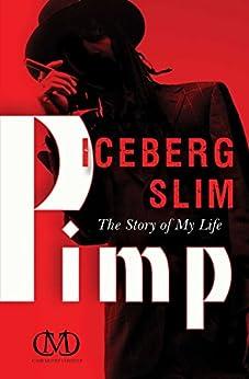 Pimp: The Story of My Life by [Iceberg Slim]