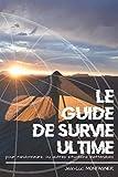 Le Guide de Survie ultime pour randonneurs, ou autres situations inattendues