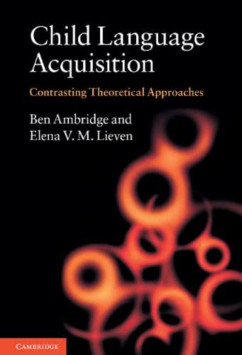Child Language Acquisition: Contrasting Theoretical Approaches (English Edition)