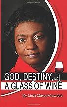 God, Destiny and a Glass of Wine