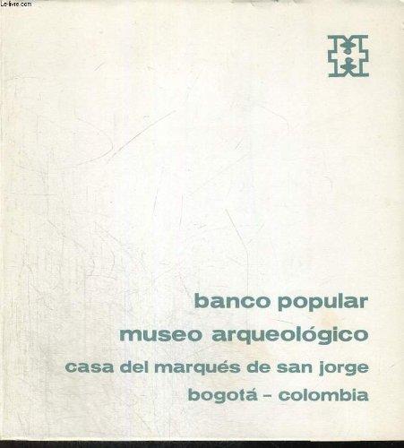 BANCO POPULAR, MUSEO ARQUEOLOGICO, CASA DEL MARQUES DE SAN JORGE, BOGOTA-COLOMBIA.