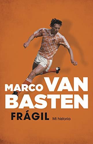 Frágil. Mi historia de Marco Van Basten