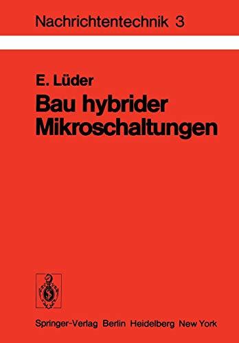 Bau hybrider Mikroschaltungen: Einführung in die Dünn- und Dickschichttechnologie (Nachrichtentechnik, 3, Band 3)