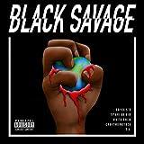 Black Savage [Explicit]