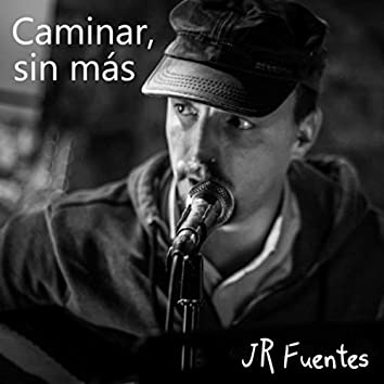 Caminar, sin más (Acoustic Version)