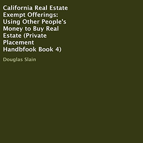 California Real Estate Exempt Offerings: Using Other People's Money to Buy Real Estate audiobook cover art