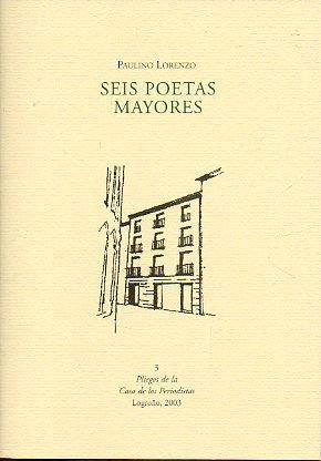 SEIS POETAS MAYORES. Poemas de Desiderio C. Morga, Alfonso Martínez Galilea,...