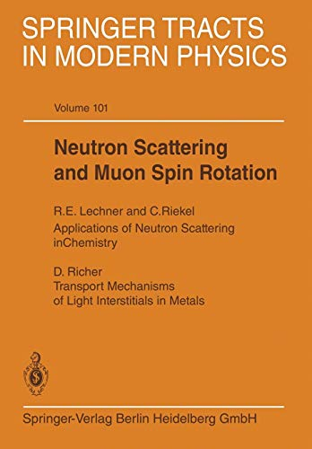 Neutron Scattering and Muon Spin Rotation (Springer Tracts in Modern Physics (101), Band 101)