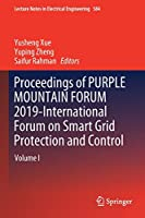 Proceedings of PURPLE MOUNTAIN FORUM 2019-International Forum on Smart Grid Protection and Control: Volume I (Lecture Notes in Electrical Engineering (584))