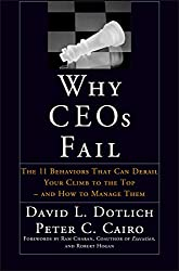 Why CEOs Fail by David Dotlich and Peter Cairo