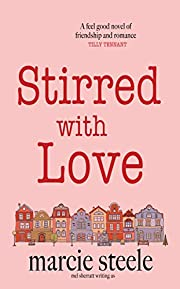 Stirred with Love: A feel good novel of friendship, love … and taking chances (The Somerley Series Book 1)