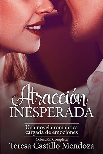Atracción Inesperada. Una Novela Romántica Cargada de Emociones: La Colección Completa de Libros de Novelas Románticas en Español (Libros 1-2)