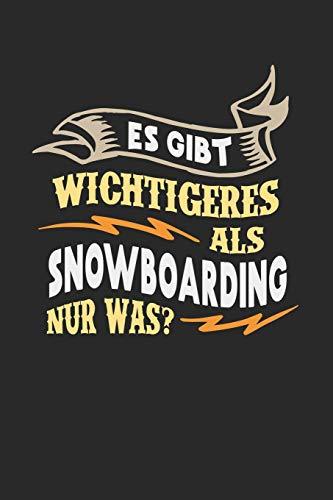 Es gibt wichtigeres als Snowboarding nur was?: Notizbuch A5 kariert 120 Seiten, Notizheft / Tagebuch / Reise Journal, perfektes Geschenk für Snowboarder