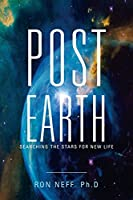 Post Earth: Searching the Stars for New Life