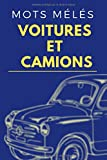 MOTS MÉLÉS | VOITURES ET CAMIONS: Jeux de toutes les marques de voitures de A à Z, Livre De Jeux Pour Tous - Enfants, Adultes et Personnes âgées