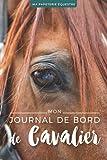 Mon Journal de Bord de Cavalier: Carnet d'équitation à remplir | Planner équestre | Suivi de séances de travail | Suivez votre progression équestre