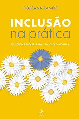 Inclusão na prática: estratégias eficazes para a educação inclusiva