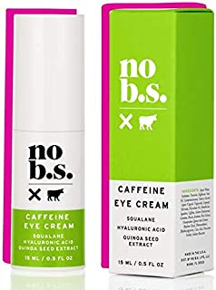 No B.S. Caffeine Eye Cream with Pure Hyaluronic Acid and Plant-Based Squalane Oil, Anti Aging Eye Cream for Dark Circles a...