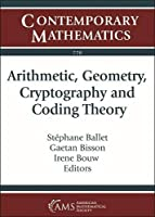 Arithmetic, Geometry, Cryptography and Coding Theory (Contemporary Mathematics)